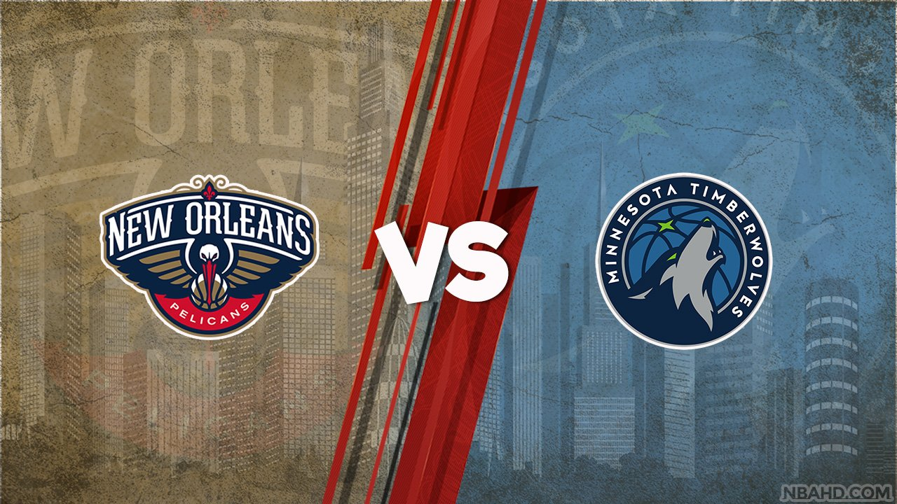 Pelicans vs Timberwolves – May 01, 2021